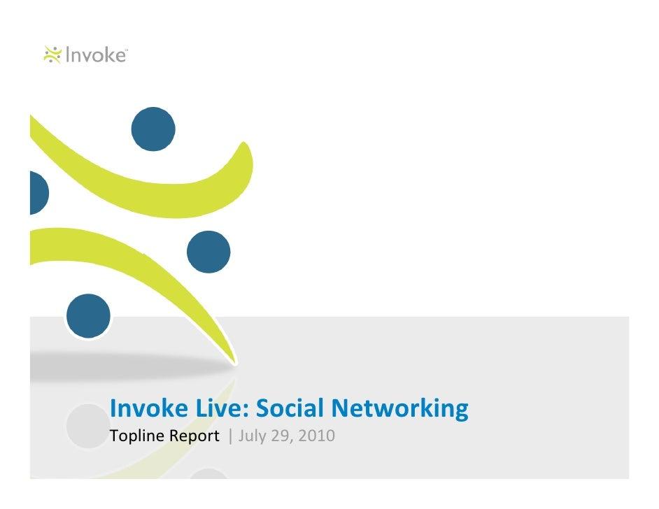 Invoke Live: Social Networking Topline Report   July 29, 2010
