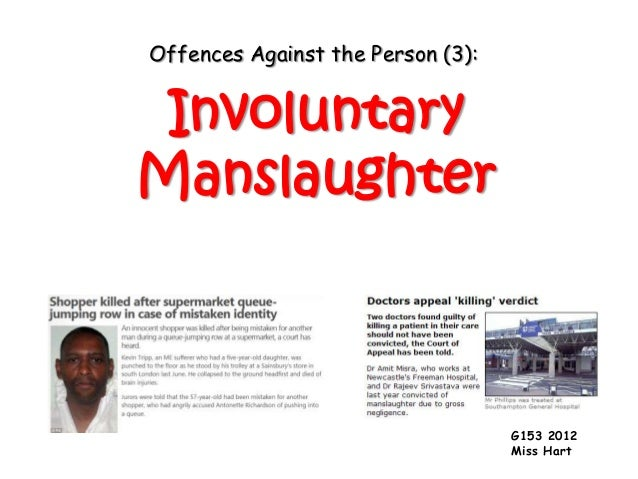 Offences Against the Person (3): InvoluntaryManslaughter                                   G153 2012                      ...