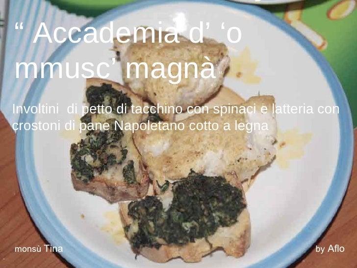Involtini Di Tacchino E Crostoni Con Spinaci E Latteria