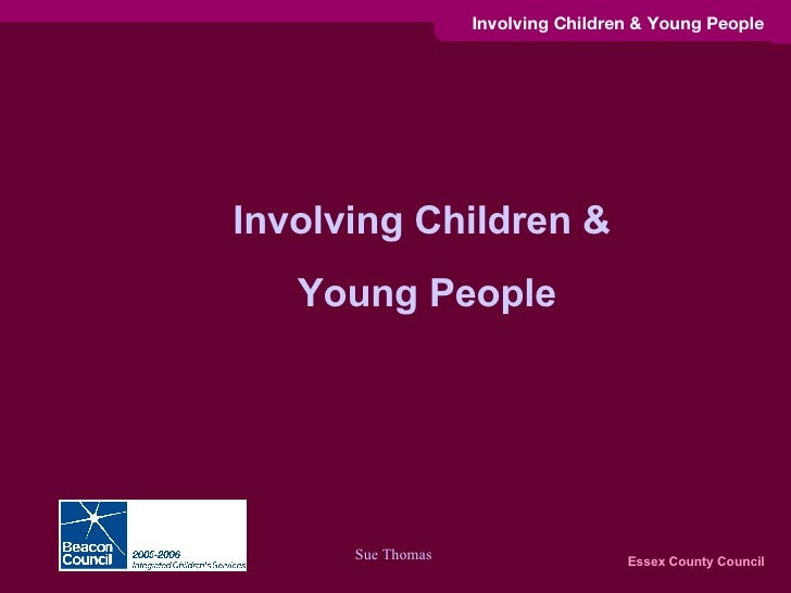 Involving Children &  Young People