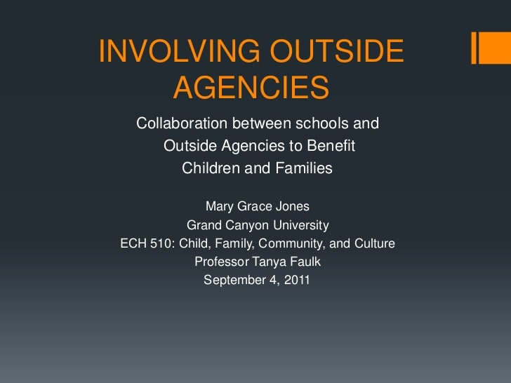 INVOLVING OUTSIDE    AGENCIES   Collaboration between schools and       Outside Agencies to Benefit         Children and F...