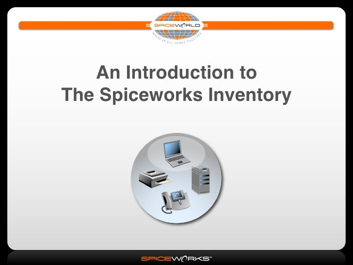 Introduction to The Spiceworks Inventory