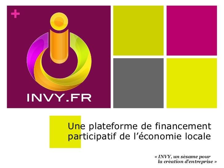 +    Une plateforme de financement    participatif de l'économie locale                                      ́            ...
