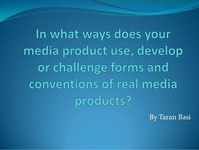 In what ways does your media product use conventions of real media products?