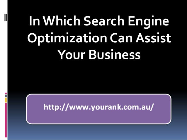 In which search engine optimization can assist your business ppt