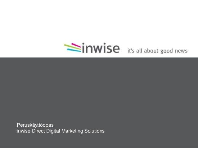 Peruskäyttöopasinwise Direct Digital Marketing Solutions