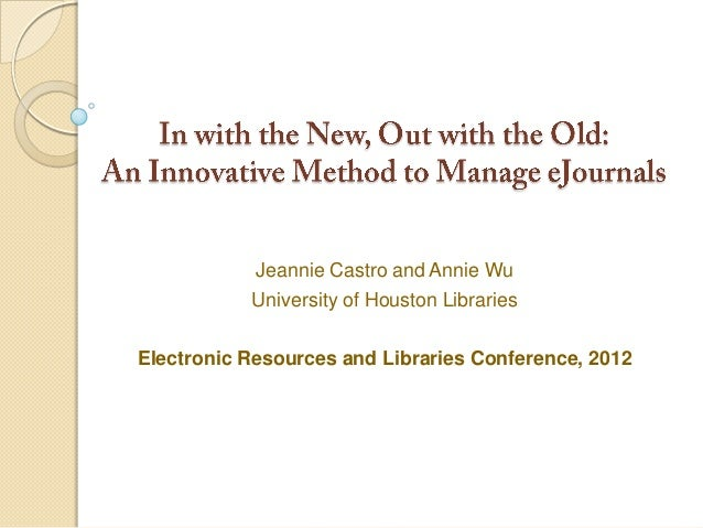 Jeannie Castro and Annie Wu           University of Houston LibrariesElectronic Resources and Libraries Conference, 2012