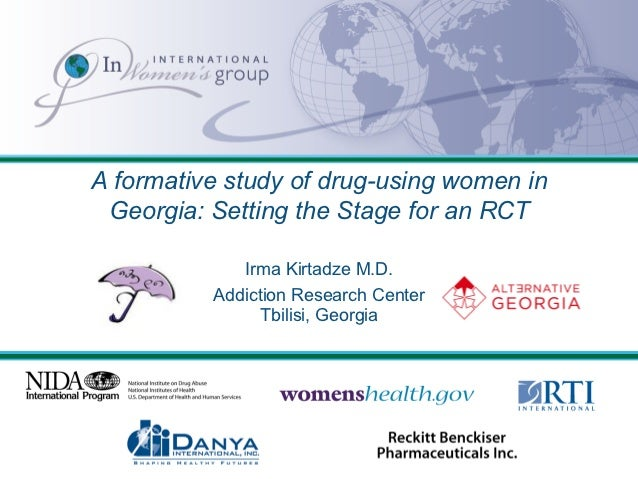 A formative study of drug-using women in Georgia: Setting the Stage for an RCT             Irma Kirtadze M.D.          Add...