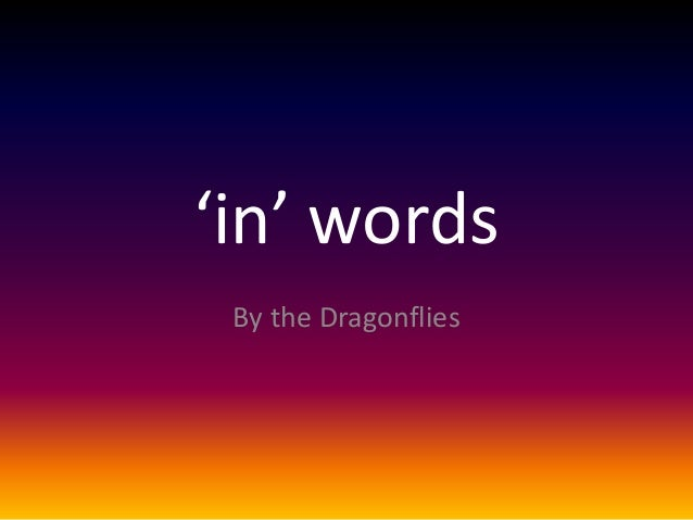 'in' words By the Dragonflies