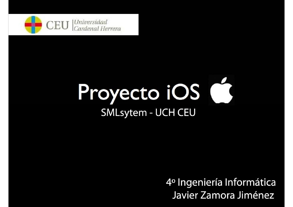 Indice•   Planteamiento del problema y objetivos.•   ¿Qué es iOS?•   Arquitectura y Hardware.•   Entorno de Programacion y...