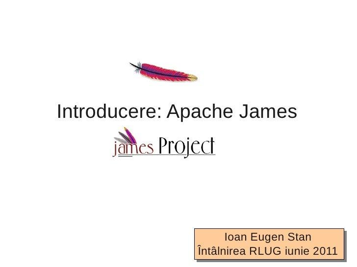 Introducere: Apache James                    Ioan Eugen Stan                     Ioan Eugen Stan              Întâlnirea R...