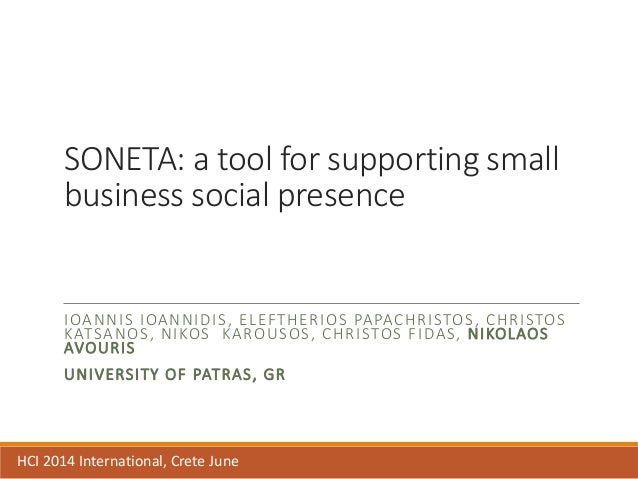 SONETA: a tool for supporting small business social presence IOANNIS IOANNIDIS, ELEFTHERIOS PAPACHRISTOS, CHRISTOS KATSANO...