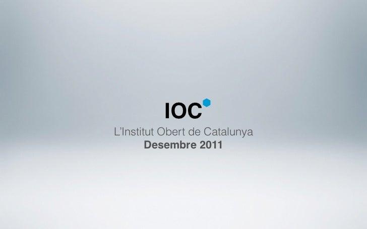 IOCL'Institut Obert de Catalunya        Desembre 2011