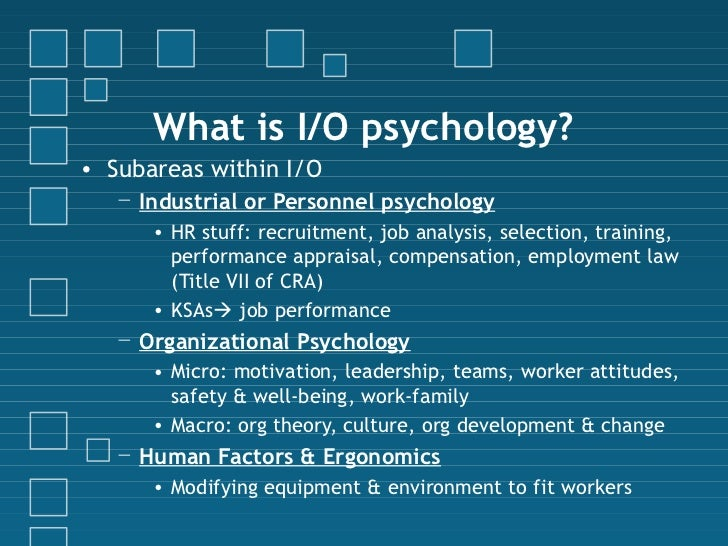role of hr and industrial psychologists Industrial and organizational psychologist careers workers with a bachelor's degree typically work in human resources-related the job duties of an industrial-organizational psychologist shift somewhat into more of a research-based role many psychologists at this level are.