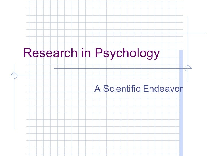 Research in Psychology           A Scientific Endeavor