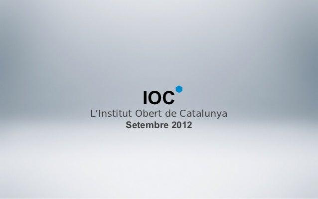 IOCL'Institut Obert de Catalunya         Setembre 2012