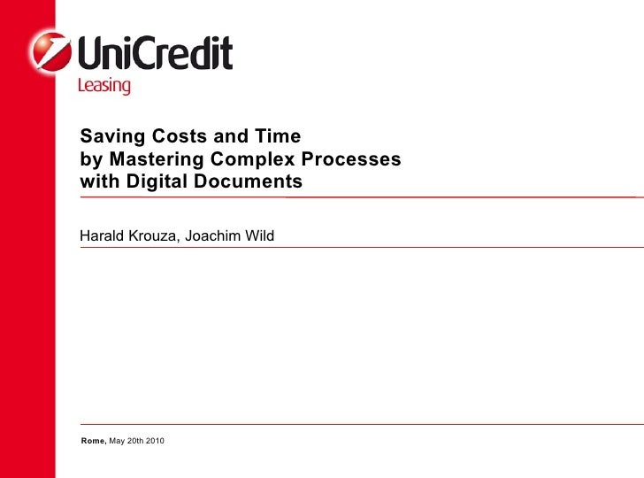Saving Costs and Time  by Mastering Complex Processes with Digital Documents Harald Krouza, Joachim Wild Rome,  May 20th 2...