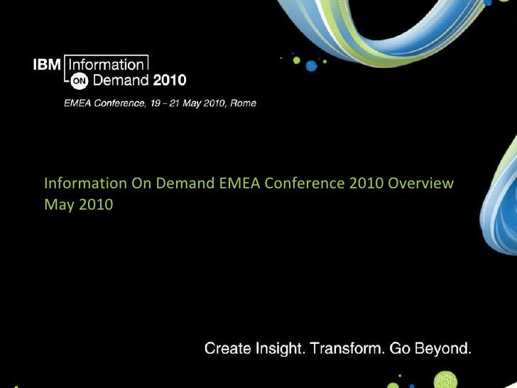 Information On Demand EMEA Conference 2010 Overview May 2010