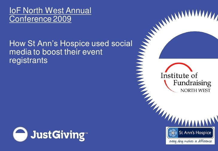 IoF North West Annual Conference 2009   How St Ann's Hospice used social media to boost their event registrants