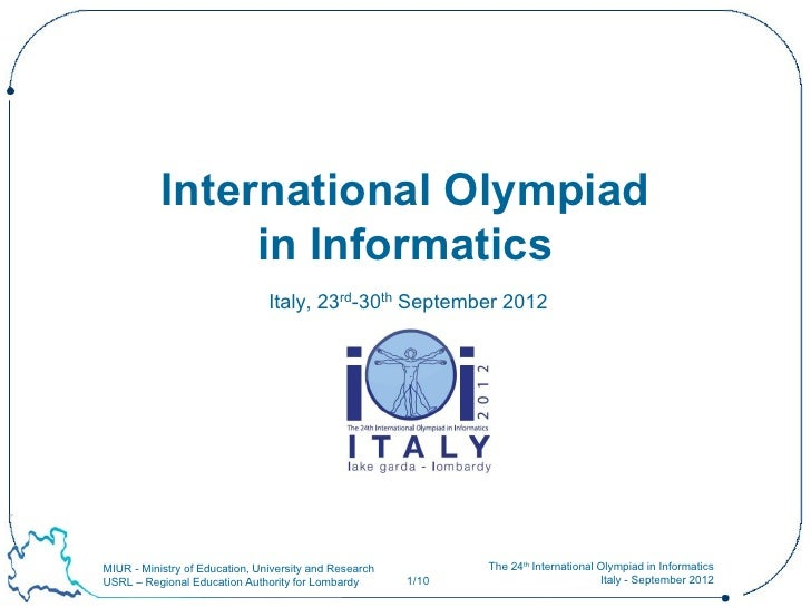 International Olympiad                in Informatics                                Italy, 23rd-30th September 2012MIUR - ...
