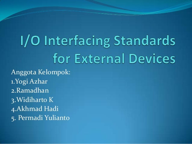 Io interfacing standards for external devices