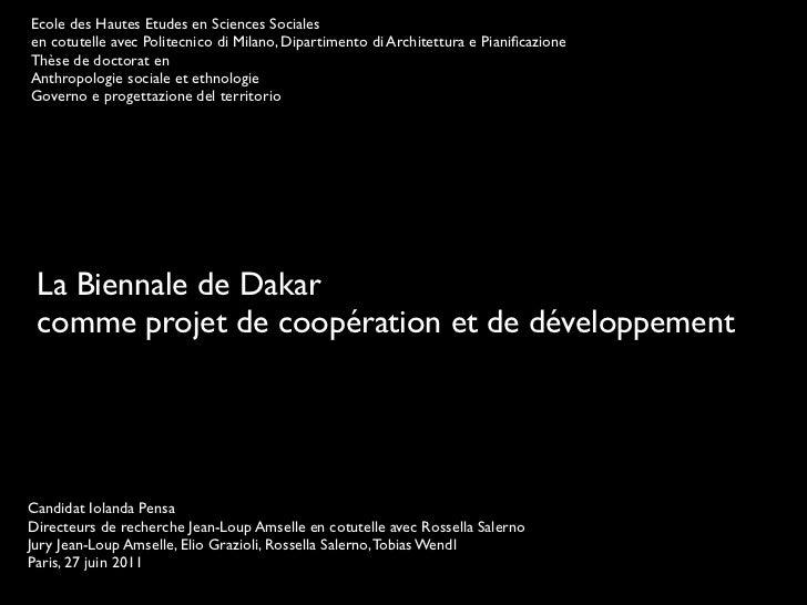 La Biennale de Dakar comme projet de coopération et de développement, Soutenance de thèse de Iolanda Pensa, Paris, 27/06/2011