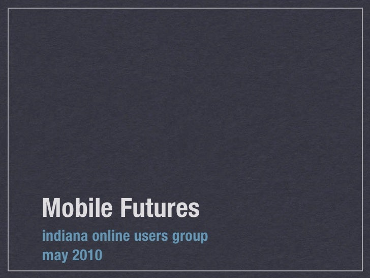 IOLUG Mobile Futures Keynote