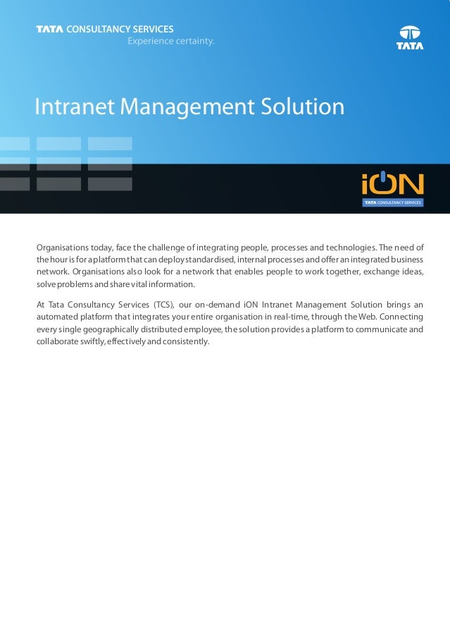 Intranet Management SolutionOrganisations today, face the challenge of integrating people, processes and technologies. The...
