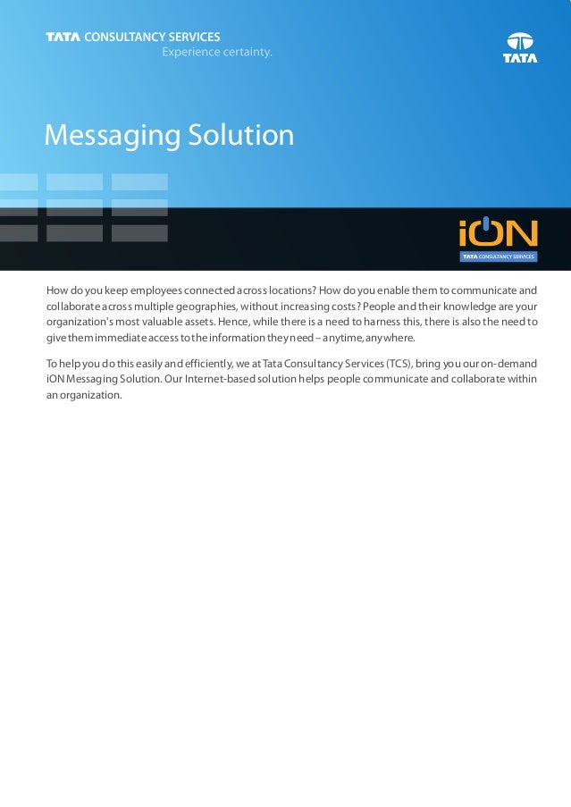 Messaging SolutionHow do you keep employees connected across locations? How do you enable them to communicate andcollabora...