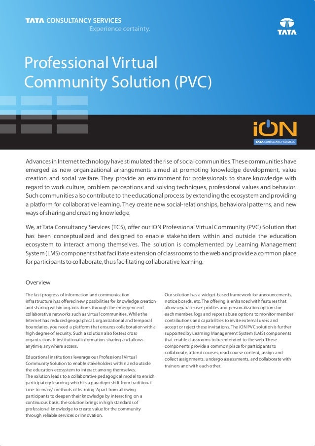 Professional VirtualCommunity Solution (PVC)Advances in Internet technology have stimulated the rise of social communities...