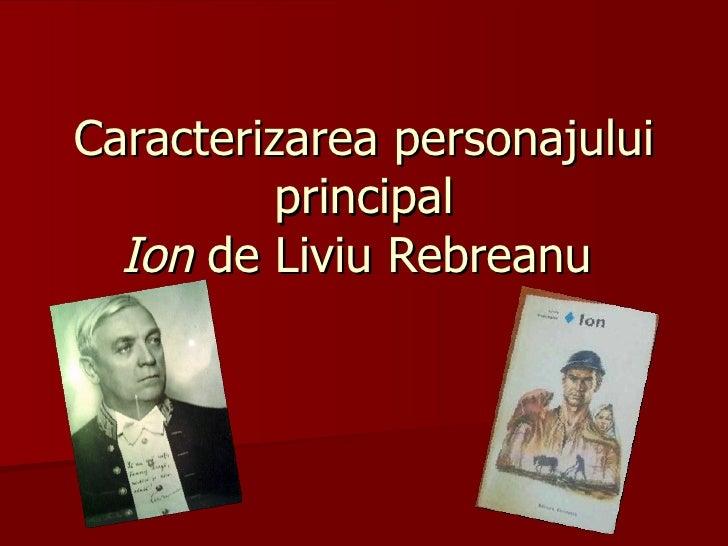 Caracterizarea personajului principal Ion  de Liviu Rebreanu