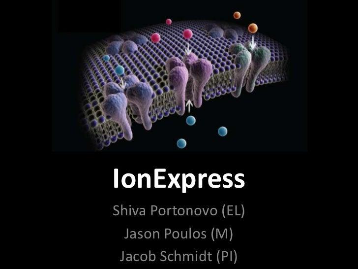 IonExpressShiva Portonovo (EL)  Jason Poulos (M) Jacob Schmidt (PI)