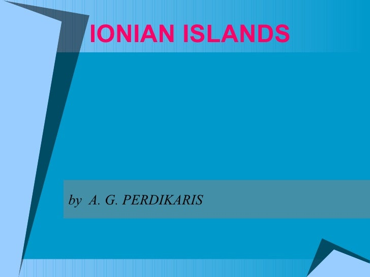 IONIAN ISLANDS by  A. G. PERDIKARIS