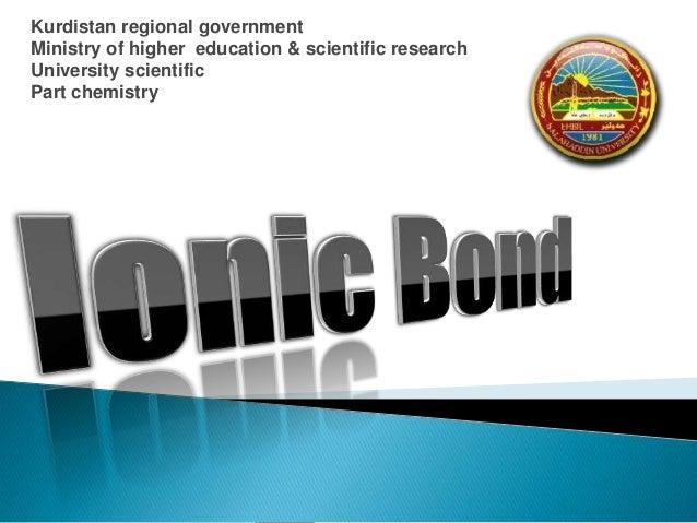 Kurdistan regional government Ministry of higher education & scientific research University scientific Part chemistry