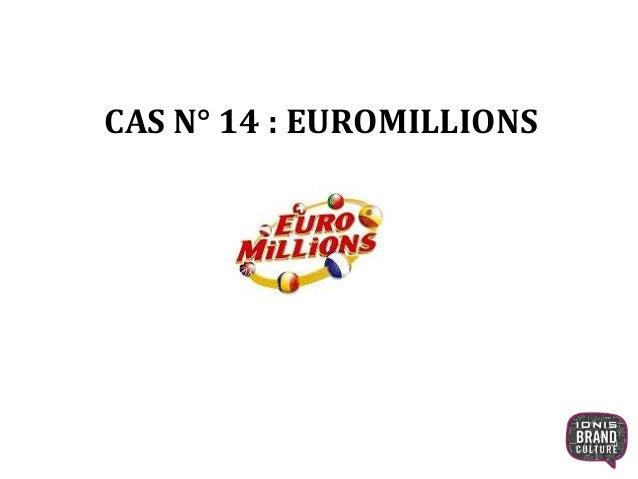 La campagne Euro Millions