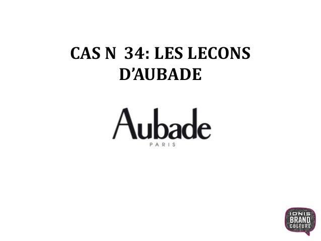CAS N 34: LES LECONS D'AUBADE 1