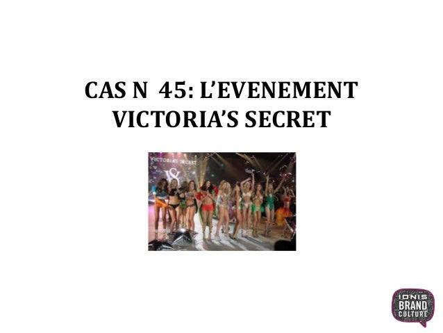 CAS N 45: L'EVENEMENT VICTORIA'S SECRET