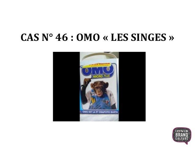 CAS N° 46 : OMO « LES SINGES » 1