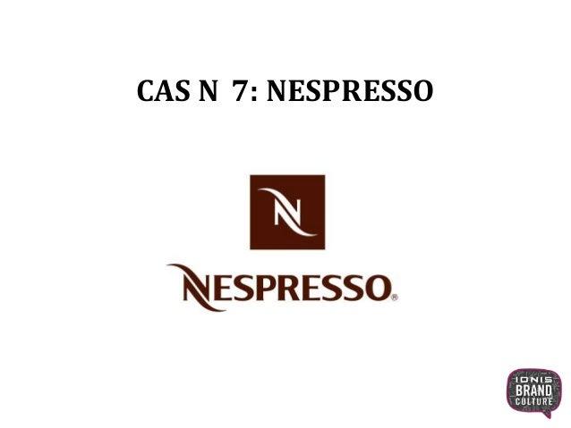 CAS N 7: NESPRESSO