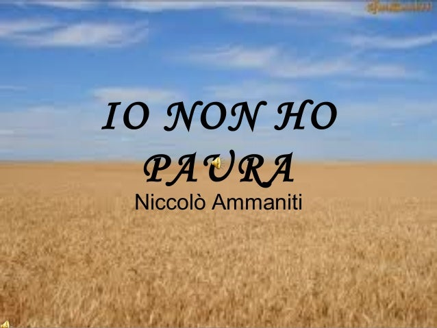 IO NON HO  PAURA Niccolò Ammaniti