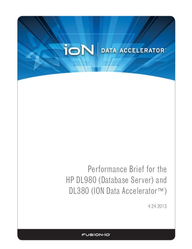 Performance Brief for the HP DL980 (Database Server) and DL380 (ION Data Accelerator™) 4.24.2013