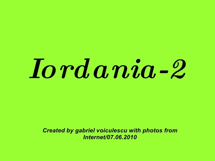 Iordania-2 Created by gabriel voiculescu with photos from Internet/07.06.2010