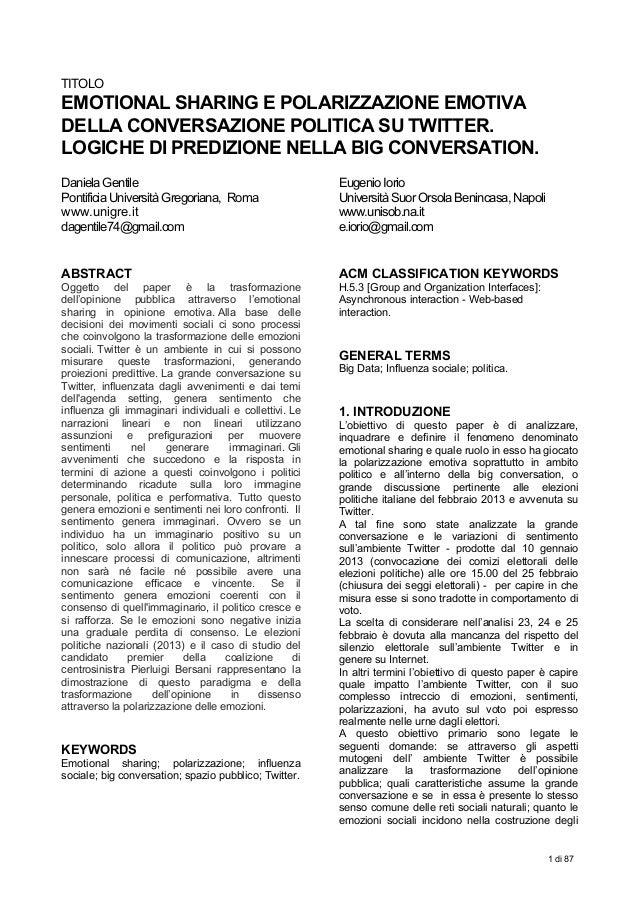 1 di 87 TITOLOEMOTIONAL SHARING E POLARIZZAZIONE EMOTIVADELLA CONVERSAZIONE POLITICA SU TWITTER.LOGICHE DI PREDIZIONE N...