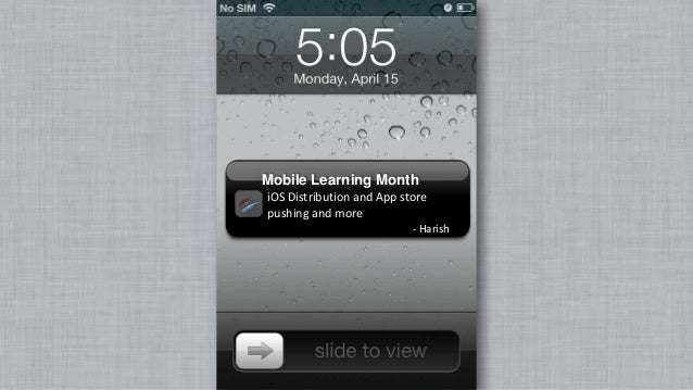 Mobile Learning MonthiOS Distribution and App storepushing and more                           - Harish