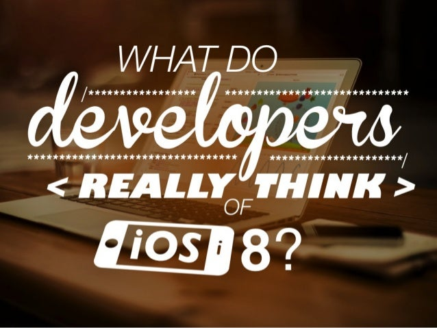 What Developers Really Think of iOS 8