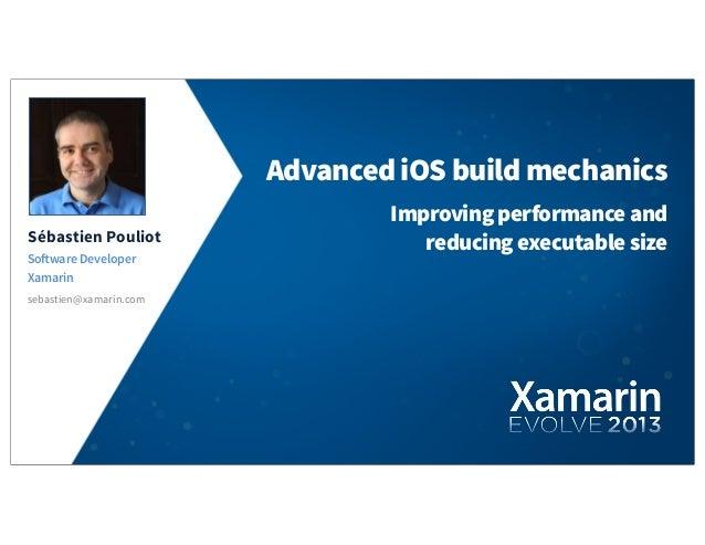 Advanced iOS Build Mechanics, Sebastien Pouliot