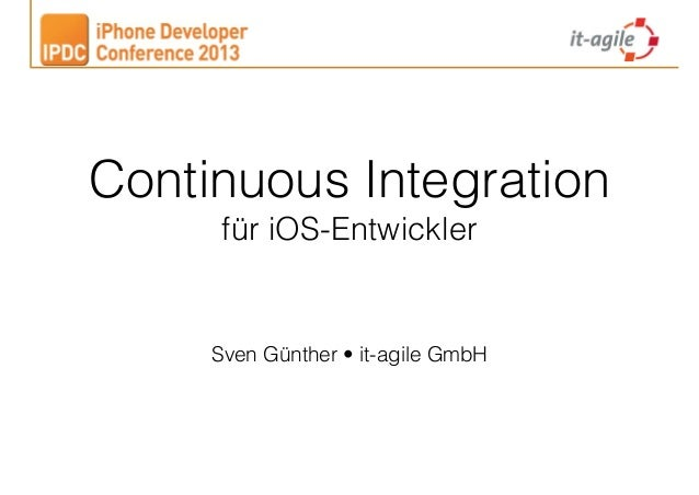 Continuous Integration für iOS-Entwickler  Sven Günther • it-agile GmbH