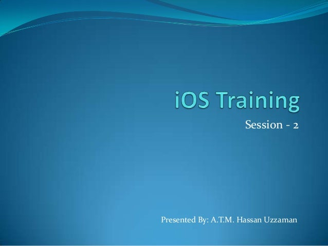 Session - 2Presented By: A.T.M. Hassan Uzzaman