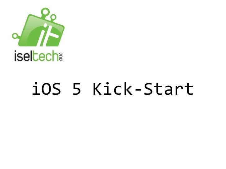 iOS 5 Kick-Start @ISELTech