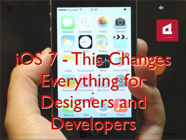 iOS 7 - This ChangesEverything forDesigners andDevelopers